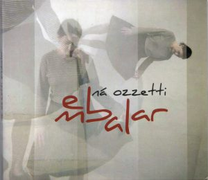 Na Ozzetti - Embalar